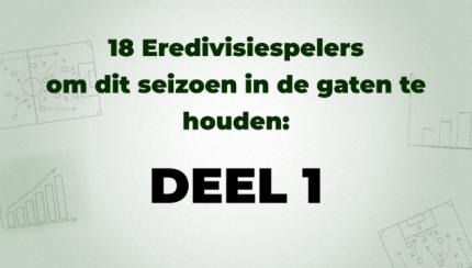Eredivisiespelers in de gaten houden header deel 1